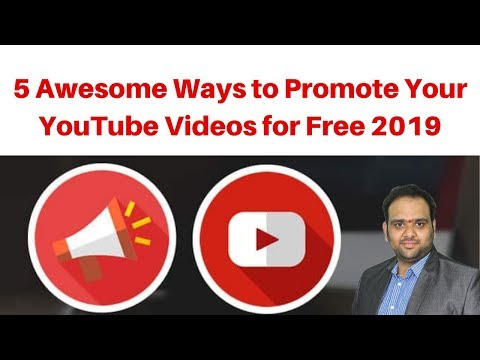 5 Awesome Ways to Promote Your YouTube Videos for Free 2019