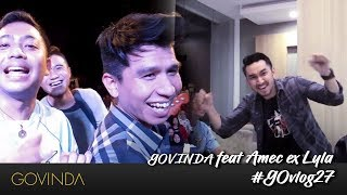 Mati Lampu Saat Manggung GOVINDA Feat AMEC Ex Lyla | #GOvlog27
