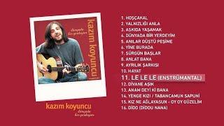 Le Le Le (Kazım Koyuncu) Official Audio #lelele #kazımkoyuncu - Esen Digital