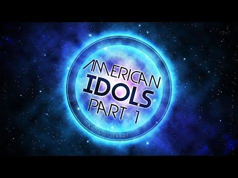 American Idols Pt.1 – Acts 17:16-21