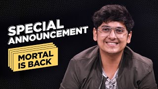 MortaL is Back with a Special Announcement