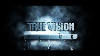 True Vision Films // PSA: Upcoming Projects
