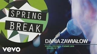 Daria Zawialow - Making Of (Spring Break Festival 2016)
