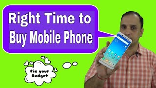 Right Time to Buy Mobile Phone: At Launch or after 2-3 Months....