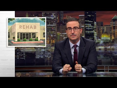 Rehab: Last Week Tonight with John Oliver (HBO)
