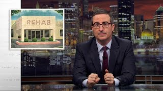 Rehab: Last Week Tonight with John Oliver (HBO) - Video Youtube