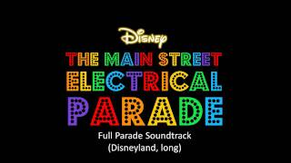 The Main Street Electrical Parade - Full Parade Soundtrack (Disneyland, Long)