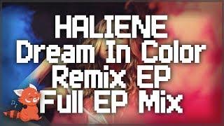HALIENE - Dream In Color Remix EP [Full Album Mix]
