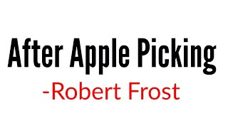summary of the poem after apple picking by robert frost