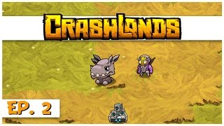 Crashlands - Ep. 2 - Wompit Womping! - Let's Play Crashlands Gameplay