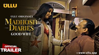 Madhosh Diaries  ( Good Wife ) l Official Trailer I Releasing On 11th June