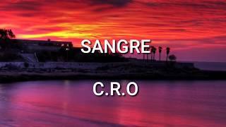 SANGRE •C.R.O (LETRA)  (Prod. @NoFlagProd)