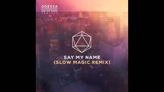 Say My Name (feat.  Zyra) (Slow Magic Remix)