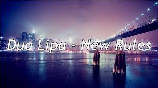 Dua Lipa - New Rules | letra
