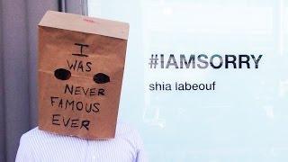 Shia LaBeouf #IAMSORRY FAIL
