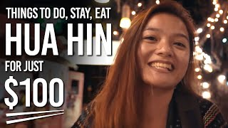The $100 Dollar Nomad Ep 3: Hua Hin: Things To Do, Where To Stay, What To Eat For Just $100
