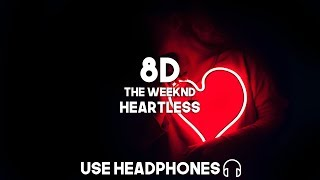 The Weeknd   Heartless (8D Audio)