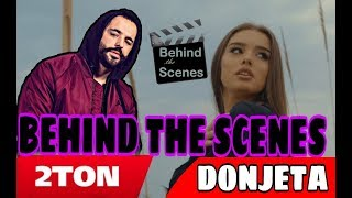 2Ton X Donjeta   Sa Gabime (Behind The Scenes)