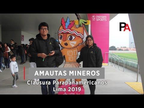 Amautas Mineros asisten a la Clausura de los Juegos Parapanamericanos Lima 2019