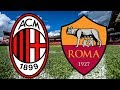 CALCIO A AC Milan vs Roma