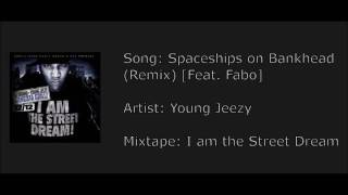 Young Jeezy - Spaceships on Bankhead (Remix) [Feat. Fabo]