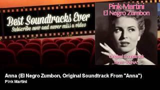 "Pink Martini - Anna - El Negro Zumbon, Original Soundtrack From ""Anna"" - Best Soundtracks Ever"