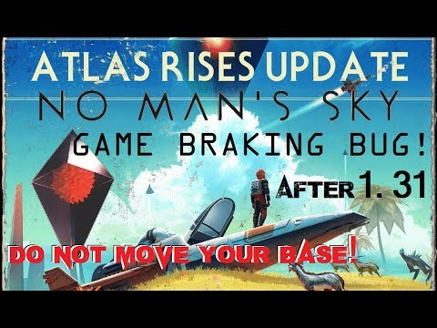 😡No Man's Sky ~ Game braking glitch / bug ~ Atlas Rises after 1.31 patch!
