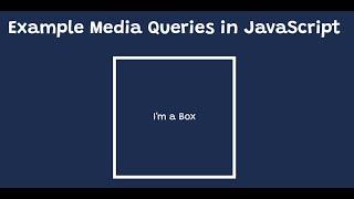 Example Media Queries in JavaScript