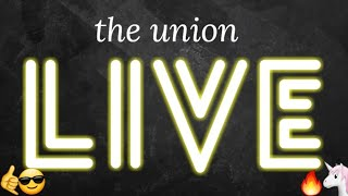 LIVE 🔥🔥 the union: mini episode 📺 CHAT & QA WITH A DM