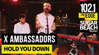 X Ambassadors   Hold You Down (Live At The Edge)