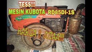 TESSS!! MESIN KUBOTA RD 85DI-1S HARGA 8Juta TRAKTOR TANGAN