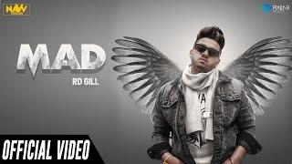 Mad (Official Video) | RD Gill | Navv Production | New Punjabi Song 2019 | Latest Punjabi Song 2019
