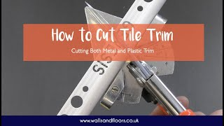 How to Cut Tile Trim - Metal and Plastic
