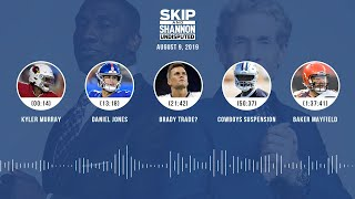 UNDISPUTED Audio Podcast (08.09.19) with Skip Bayless, Shannon Sharpe & Jenny Taft   UNDISPUTED