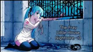 Little House-The Fray NIGHTCORE