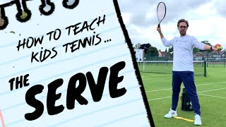 How To Teach Kids Tennis (Ep 1) - The Serve