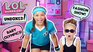 Unboxed!   LOL Surprise!   Episode 7: Baby Olympics vs. Fashion Show