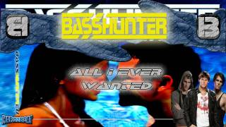 BassHunter   All I Ever Wanted (Wideboys Electro Edit)