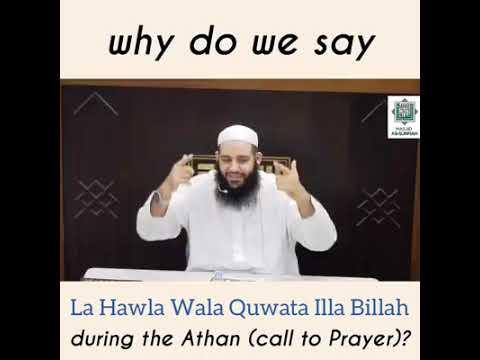 Why Do We Say La Hawla Wala Quwta illa Billah During Athaan