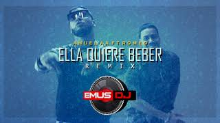ELLA QUIERE BEBER (REMIX) ✘ ANUEL ✘ ROMEO ✘ EMUS DJ