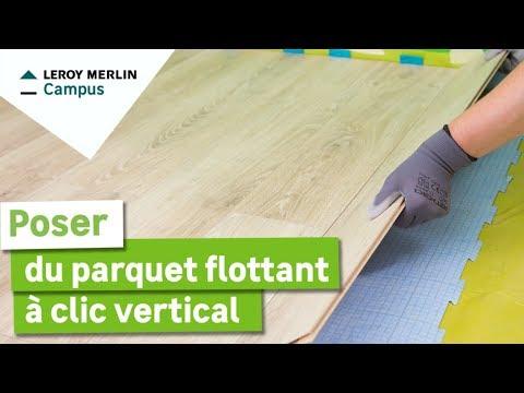 Comment poser du parquet flottant à clic vertical seul (1 personne) ? Leroy Merlin