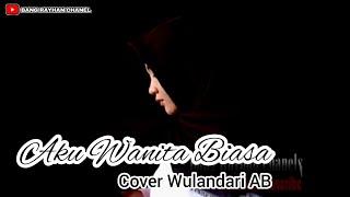 Download lagu Aku Wanita Biasa Krisdayanti Wulandari Ab Mp3