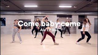 Come baby come | Ale LP Bas