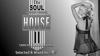 The Soul of House Vol. 11 (Soulful House Mix)