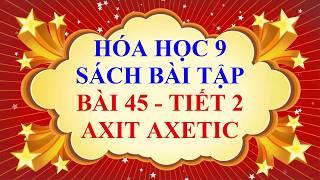 Hóa học lớp 9 - Sách bài tập - Bài 45 - AXIT AXETIC - Tiết 2