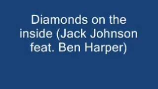 Diamonds on the inside (Jack Johnson feat. Ben Harper)