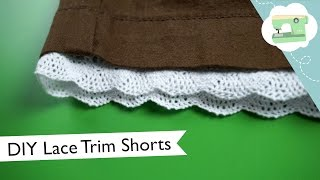 Lace Trim Shorts Tutorial