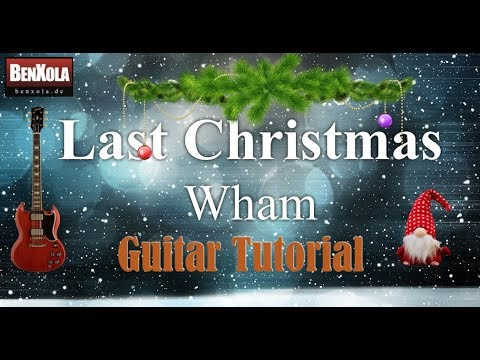 Last Christmas – Wham – Gitarren Tutorial Deutsch