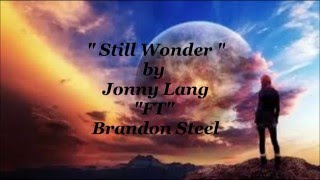 "Still Wonder by Jonny Lang ""FT"" Brandon Steel"
