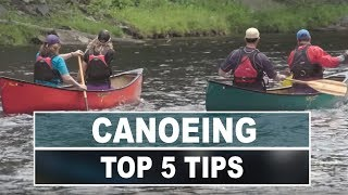 Top 5 River Canoeing Tips To Help Make You A Better Paddler
